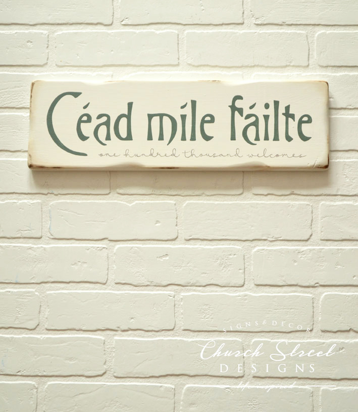 irish sign welcomes thousand blessing hundred failte cead mile signs street